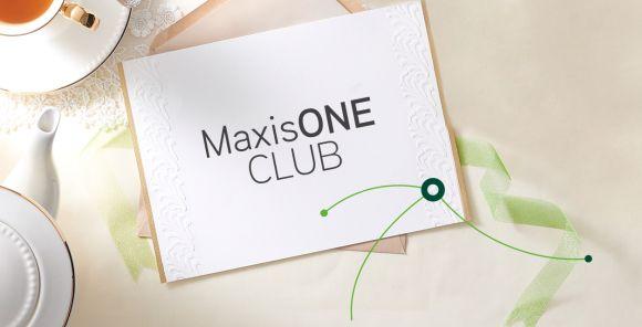 Unlock a world of rewards with MaxisONE Club