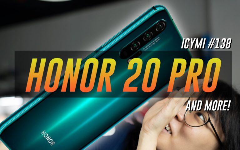 ICYMI #138: Honor 20 Pro Malaysia, ASUS ROG Phone 2, Xiaomi Mi A3 & more!
