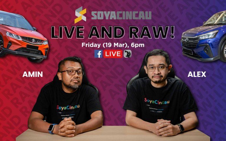 Perodua Ativa or Proton X50? Catch SoyaCincau Live and Raw this Friday at 6pm